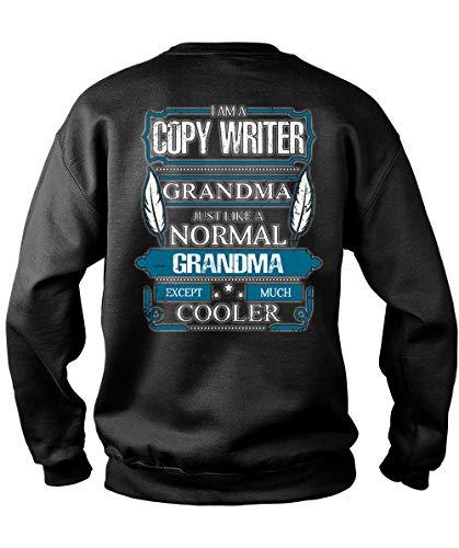 I Am A Copy Writer Grandma Sweatshirts, Just Like A Normal Grandma T Shirt-Sweatshirt (XL, Black)