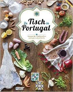 Zu Tisch in Portugal - Traditionellen Portugiesischen Küche: Pedro
