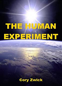 The Human Experiment by [Zwick, Cory]