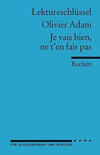 Lektüreschlüssel zu Olivier Adam: Je vais bien, ne t'en fais pas (Reclams Universal-Bibliothek)