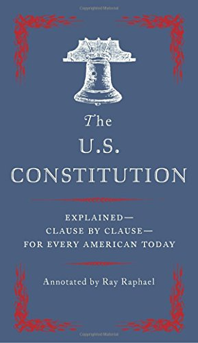 The U.S. Constitution: Explained--Clause by Clause--for Every American Today cover