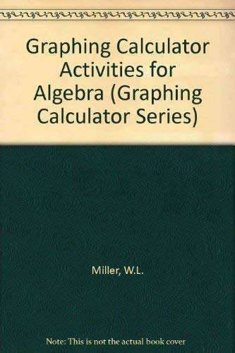(Ti-81 Graphing Calculator Activities for Algebra (Graphing Calculator Series) )