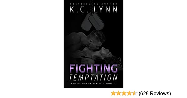 Fighting Temptation Men Of Honor Book 1 Kindle Edition By Kc