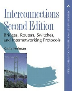 Interconnections : Bridges, Routers, Switches, and Internetworking Protocols (Hardcover)--by Radia Perlman [1999 Edition]