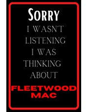 Sorry I wasn't listening I was thinking about Fleetwood Mac: notebook for Fleetwood Mac ,perfectly Lined journal with 120 pages , 6x9 inches