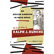 An African American in South Africa: The Travel Notes of Ralph J. Bunche, 28 September 1937-1 January 1938