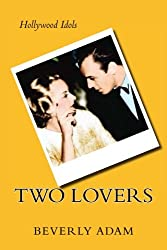 Two Lovers: The Love Story of Carole Lombard and Russ Columbo