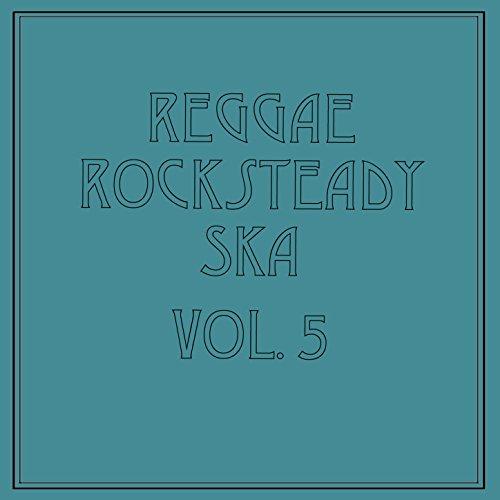 Reggae Rocksteady Ska, Vol. 5