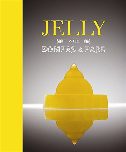 Jelly with Bompas & Parr: a glorious history with spectacular recipes ebook