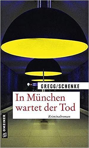 In München wartet der Tod: Kriminalroman (Kriminalromane im GMEINER-Verlag)