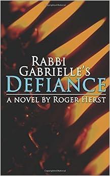 Rabbi Gabrielle's Defiance (The Rabbi Gabrielle Series - Book 3)