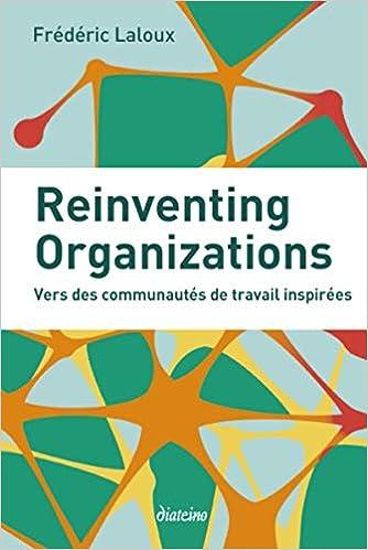 Amazon.fr - Reinventing Organizations: Vers des communautés de travail inspirées. - Laloux, Frédéric - Livres