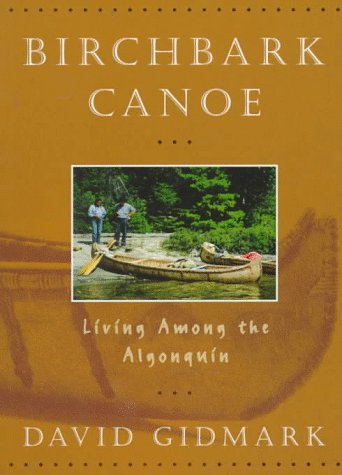 Birchbark Canoe: Living Among the Algonquins