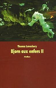 Bjorn aux enfers, Tome 2 : La mort du loup par Thomas Lavachery