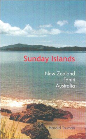 Sunday Islands : New Zealand, Tahiti, Australia