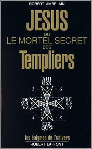 Livres gratuits Jésus ou le mortel secret des Templiers epub pdf