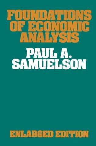 Foundations of Economic Analysis, Enlarged Edition (Harvard Economic Studies)