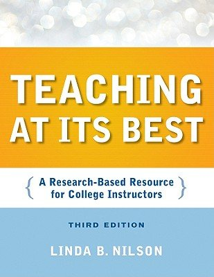 Teaching at Its Best: A Research-Based Resource for College Instructors 3rd edition by Nilson, Linda B. (2010) Paperback