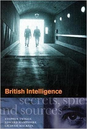 Read online British Intelligence: Secrets, Spies and Sources PDF, azw (Kindle), ePub