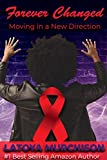 Forever Changed: Moving In A New Direction - Kindle edition by Murchison, LaToya. Self-Help Kindle eBooks @ Amazon.com.