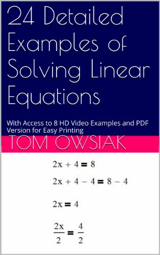 24 Detailed Examples of Solving Linear Equations: With Access to 8 HD Video Examples and PDF Version for Easy Printing (English Edition)