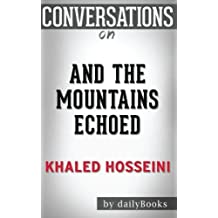 Conversations on And the Mountains Echoed by Khaled Hosseini