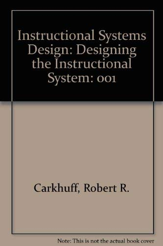 Instructional Systems Design Designing The Instructional System Carkhuff Robert R Fisher Sharon G 9780914234715 Amazon Com Books
