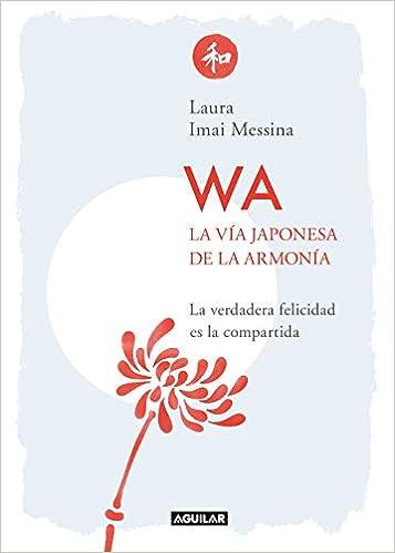 WA. La vía japonesa de la armonía de Laura Messina