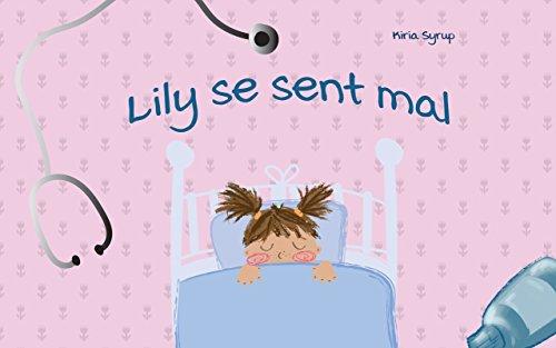 Livre Pour Les Enfants Lily Se Sent Mal French Edition