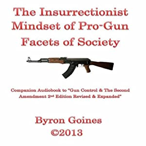 The Insurrectionist Mindset of Pro-Gun Facets of Society Audiobook