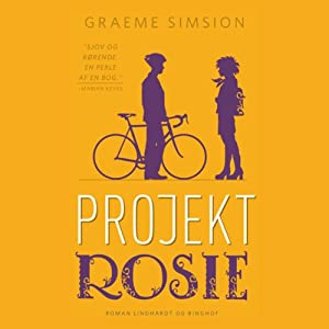 Projekt Rosie [Rosie Project] Audiobook by Graeme Simsion, Ninna Brenøe (translator) Narrated by Martin Johs. Møller