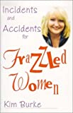 Incidents and Accidents for Fraz, Kim Burke, 0930753526