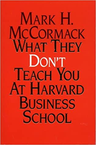 What They Don't Teach You At Harvard Business : Amazon.co.uk ...