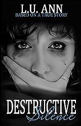 Destructive Silence (A Destructive Novel)