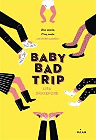 Baby Bad Trip par Lisa Drakeford