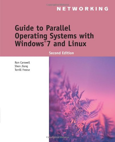 Guide to Parallel Operating Systems with Windows 7 and Linux (Networking) by Cengage Learning