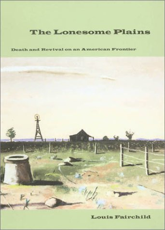 The Lonesome Plains: Death and Revival on an American Frontier (West Texas A&m University Series, 7)