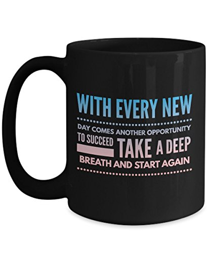 Best Motivational Gift - With Every New Day Comes Another Opportunity to Succeed... - Black Coffee Mug - Stump Card Game