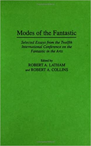Modes of the Fantastic: Selected Essays from the Twelfth International Conference on the Fantastic in the Arts (Contributions to the Study of Science Fiction and Fantasy)
