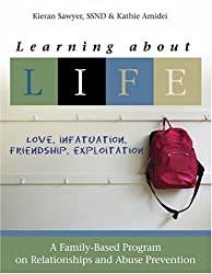 Learning about L.I.F.E.--Love, Infatuation, Friendship, Exploitation: A Family-Based Program on Relationships and Abuse Prevention