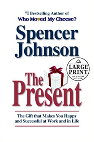 Amazon | The Present: Enjoying Your Work and Life in Changing Times (Random  House Large Print) | Spencer Johnson M.D. | Metaphysical