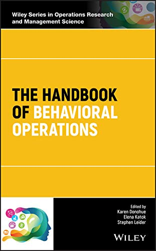 The Handbook of Behavioral Operations (Wiley Series in Operations Research and Management Science)