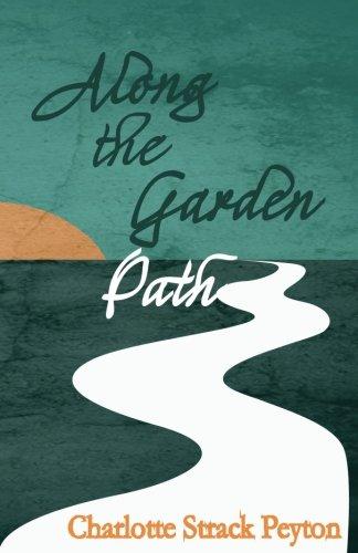 Along the Garden Path (Addison Erhard Series) (Volume 1)