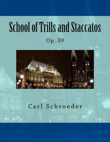 Read Online School of Trills and Staccatos: Op. 39 (German Edition) ebook