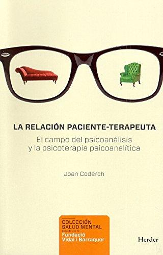 La relación paciente-terapeuta: El campo del psiconanálisis y la psicoterapia psicoanalítica