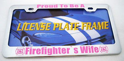 Amazon com: Proud Firefighter Wife Metal License Plate Frame