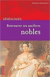 Rechercher ses ancêtres nobles
