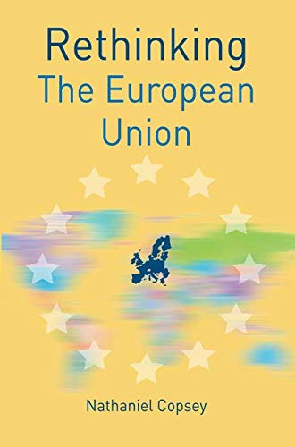 Rethinking the European Union (Rethinking World Politics)
