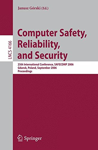 Computer Safety, Reliability, and Security: 25th International Conference, SAFECOMP 2006, Gdansk, Poland, September 27-29, 2006, Proceedings (Lecture Notes in Computer Science) by Brand: Springer