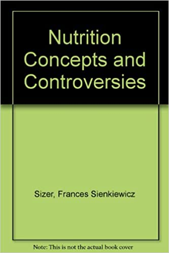 Nutrition Concepts And Controversies 9780534739775 Medicine